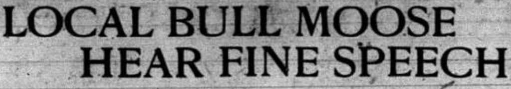 BULL MOOSE HEADLINE