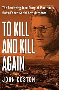 To Kill and Kill Again, by John Coston