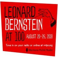 MTPR to celebrate Leonard Bernstein's 100th birthday with week of special programming