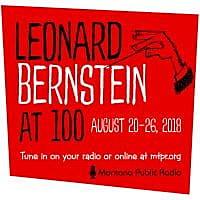 MTPR to celebrate Leonard Bernstein's 100th birthday with week of special programming